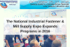 The National Industrial Fastener & Mill Supply Expo Expands Programs in 2016